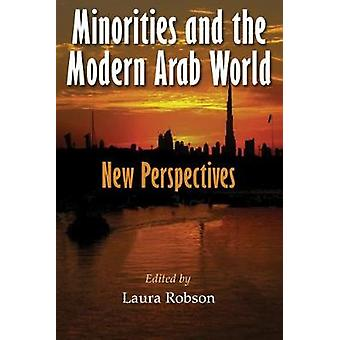 Minorities and the Modern Arab World by Laura Robson
