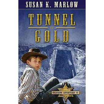 Tunnel of Gold by Susan K Marlow