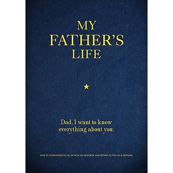 My Fathers Life by Editors of Chartwell Books