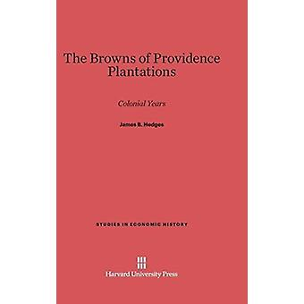 The Browns of Providence Plantations by James B Hedges