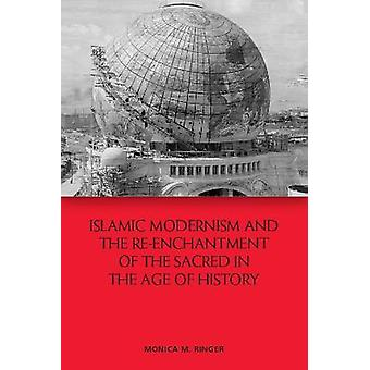 Islamic Modernism and the Re-Enchantment of the Sacred in the Age of History