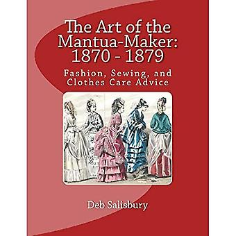 The Art of the Mantua-Maker: 1870 - 1879: Fashion, Sewing, and Clothes Care Advice