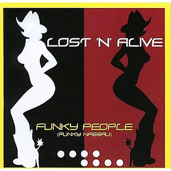 Lost N Alive - Funky People USA import