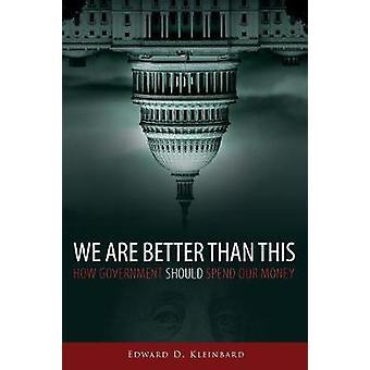Wir sind Better Than This - wie Regierung sollte verbringen unser Geld der Edw