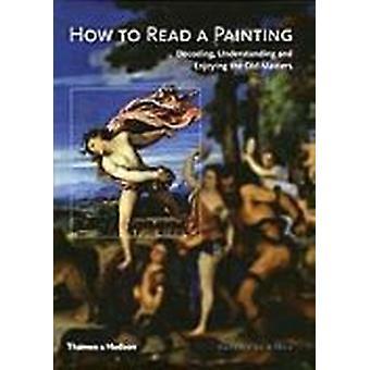 Wie ein Gemälde - Decodierung - verstehen und genießen die alten zu lesen