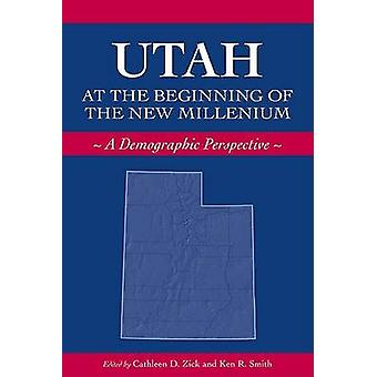 Utah at the Beginning of the New Millennium - a Demographic Perspectiv