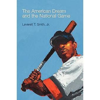 De Amerikaanse droom en het nationale spel (nieuwe editie) door Leverett T.