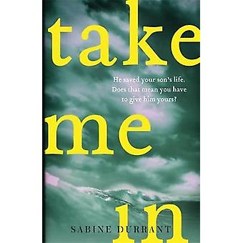 Take Me In - The stunning new suspense thriller from the bestselling a