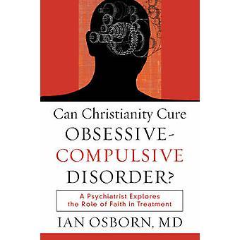 Kan kristendommen kur obsessiv-kompulsiv lidelse? -En psykiater