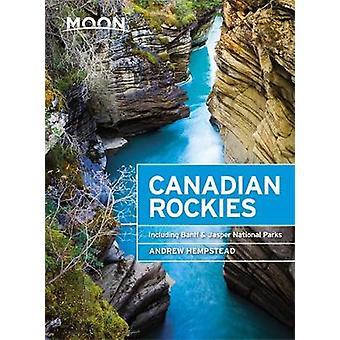 Moon Canadian Rockies (Ninth Edition) - Including Banff & Jasper N