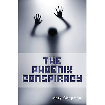 The Phoenix Conspiracy by Mary Chapman - 9781781276365 Book