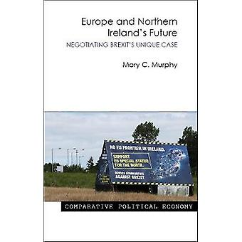 Europe and Northern Ireland's Future by Mary C. Murphy - 978178821030