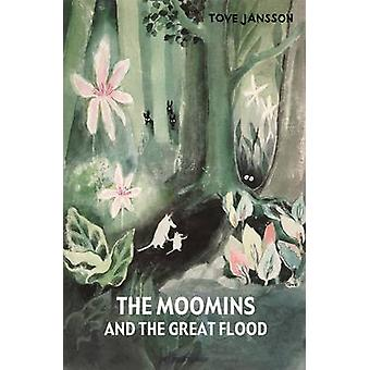 The Moomins and the Great Flood by Tove Jansson - 9781908745132 Book