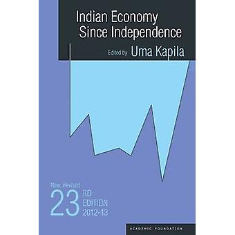 Indian Economy Since Independence - 2012 - 2013 (23rd Revised edition)