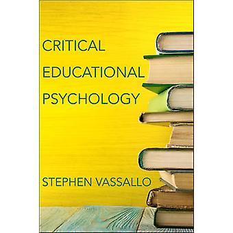 Critical Educational Psychology by Stephen Vassallo - 9781421422633 B