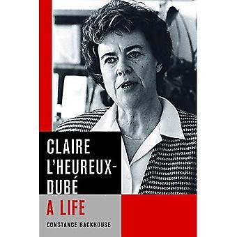 Claire L'Heureux-Dube: een leven (wet en maatschappij)