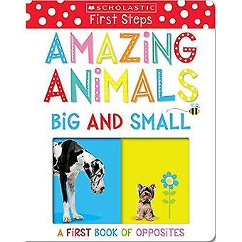 Geweldige dieren groot en klein: een eerste boek van tegenstellingen (scholastische kinderen) (scholastische kinderen)
