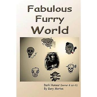 Fabulous Furry World door Gary Morton