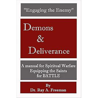 Engaging the Enemy Demons  Deliverance by Freeman & Ray