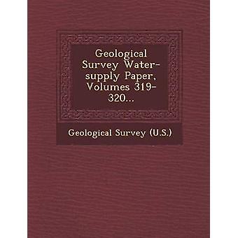 Volumes de papier de l'approvisionnement en eau géologique 319320... par U.S. & Geological Survey