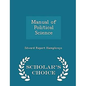 Manual of Political Science  Scholars Choice Edition by Humphreys & Edward Rupert