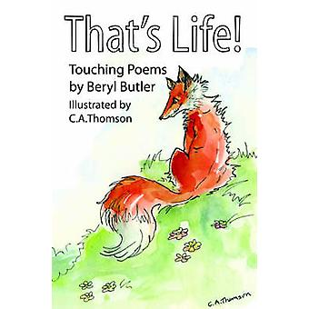 Thats Life Touching Poems by Butler & Beryl