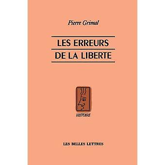 Les Erreurs De La Liberte von & Pierre Grimal