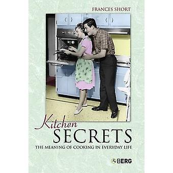 Segreti di cucina il significato di cottura nella vita quotidiana di breve & Frances