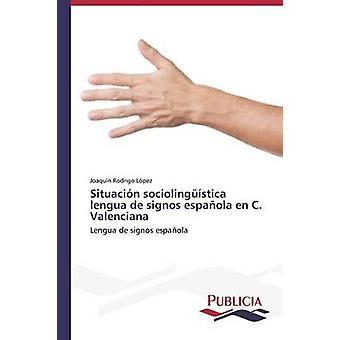 Situacin sociolingstica lengua de signos espaola nl C. Valenciana door Rodrigo Lpez Joaqun