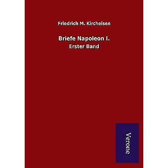 Briefe Napoleon I. by Kircheisen & Friedrich M.