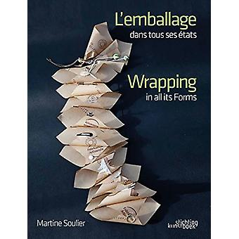 Wrapping in all Its Forms by Martine Soulier - 9789058565761 Book