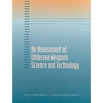 An Assessment of Undersea Weapons Science and Technology by Naval Stu
