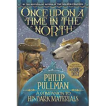Once Upon a Time in the North - His Dark Materials by Philip Pullman -