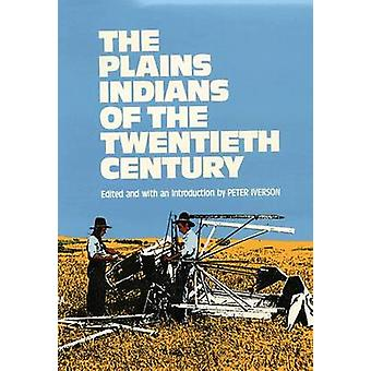 Plains Indians of the Twentieth Century by Peter Iverson - 9780806119