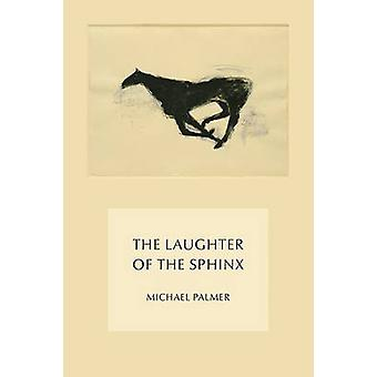 The Laughter of the Sphinx by Michael Palmer - 9780811225540 Book