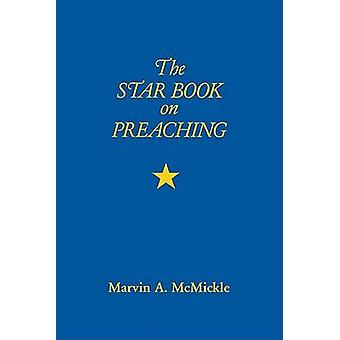 The Star Book on Preaching by Marvin A McMickle - 9780817014926 Book