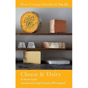 Cheese & Dairy by Steven Lamb - 9781408873472 Book