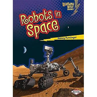 Robots in Space by Nancy Furstinger - 9781467745109 Book