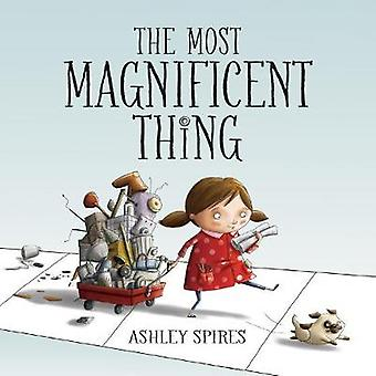 The Most Magnificent Thing by Ashley Spires - Ashley Spires - 9781554