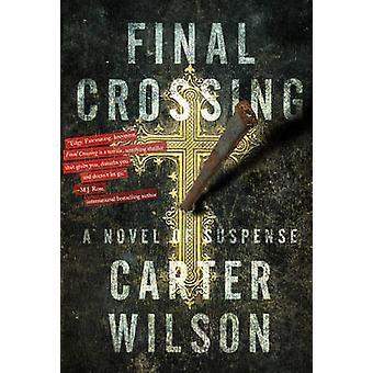 Final Crossing by Carter Wilson - 9781608092345 Book