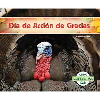 Dia de Accion de Gracias by Meredith Dash - 9781629703411 Book