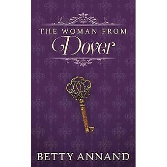 The Woman from Dover by Betty Annand - 9781944995409 Book