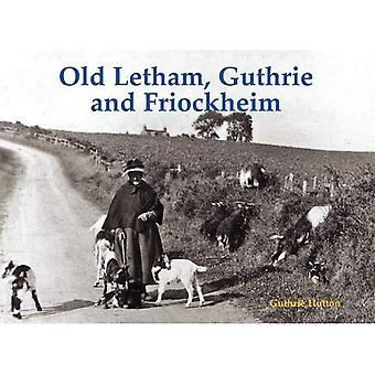 Old Letham, Guthrie et Friockheim
