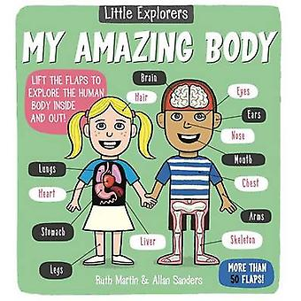 Little Explorers - My Amazing Body by Ruth Martin - Allan Sanders - 97