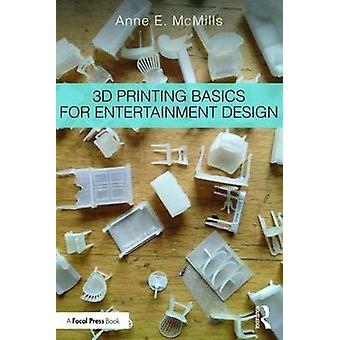 3D Printing Basics for Entertainment Design by Anne McMills