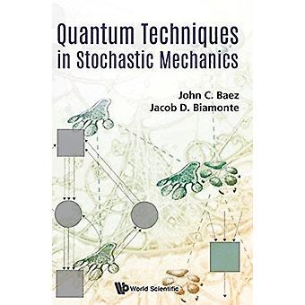 Quantum Techniques In Stochastic Mechanics by JohnC Baez Et Al
