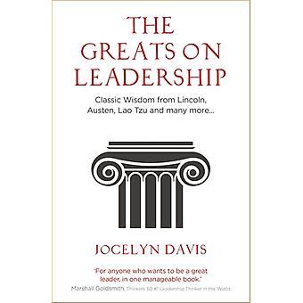 Greats on Leadership by Jocelyn Davis