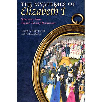 The Mysteries of Elizabeth I - Selections from English Literary Renais