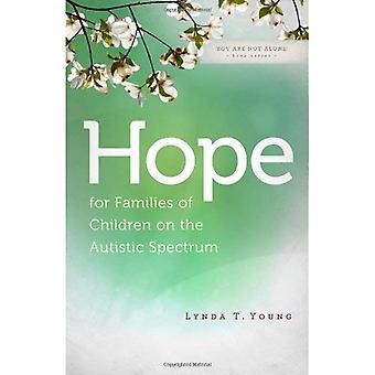 Hope for Families of Children on the Autistic Spectrum (You Are Not Alone