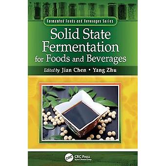 Solid State Fermentation for Foods and Beverages by Chen & Jian